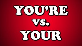 You're Vs. Your