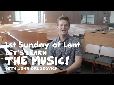 Learn the Music for the 1st Sunday of Lent!