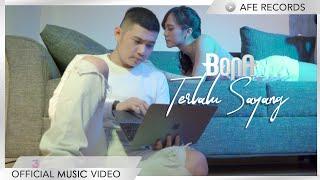 BONA - Terlalu Sayang (Official Music Video)