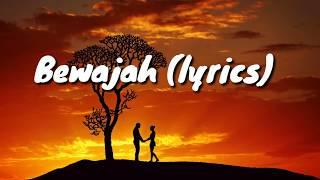 Bewajah Lyrics - Sanam Teri Kasam 2016