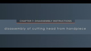 Chapter 7.3 Disassembly of Cutting Head from Handpiece