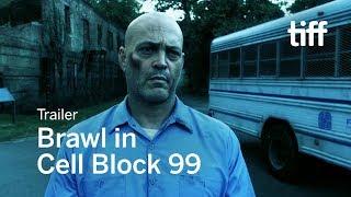 BRAWL IN CELL BLOCK 99 Trailer | TIFF 2017 streaming