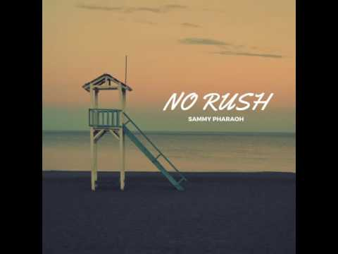 Sammy Pharaoh - No Rush