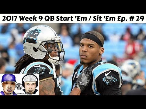 2017 Fantasy Football - Week 9 Lineups QB Start/Sit Edition Ep. #29