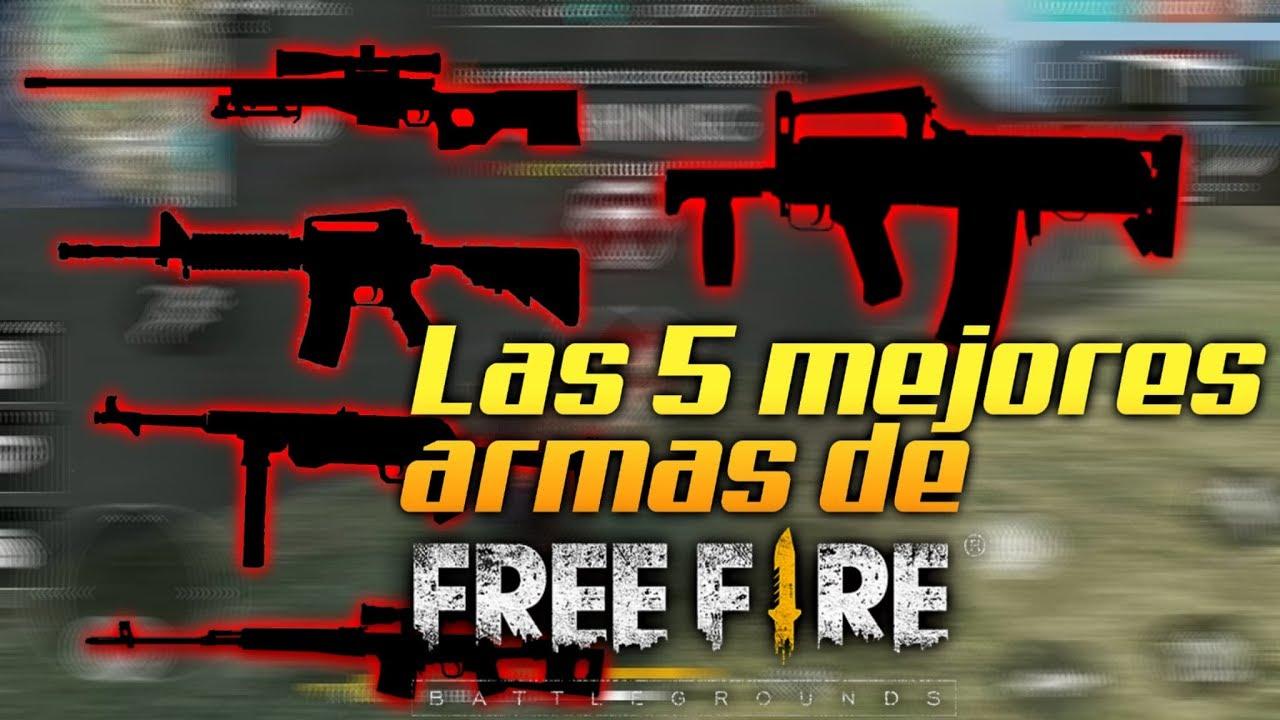 Top 5 Mejores Armas De Free Fire Youtube