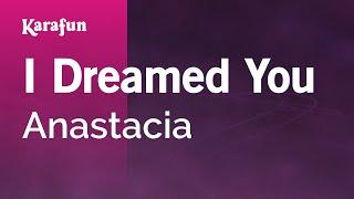Karaoke I Dreamed You - Anastacia *