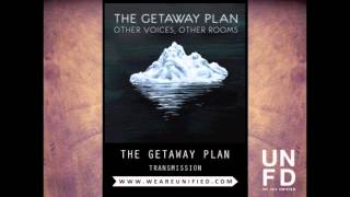Watch Getaway Plan Transmission video