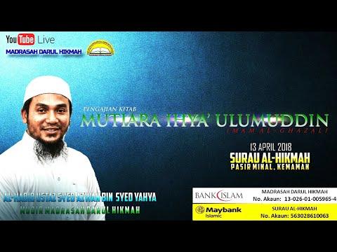 130418 Mutiara Ihya' Ulumuddin - Al-Habib Ustaz Syed Azwan