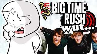 Big Time Rush was a weird show...
