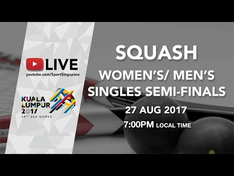 Squash Women's & Men's Semi-final | 29th SEA Games 2017