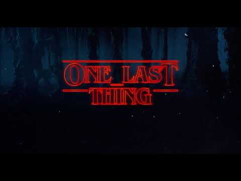 One Last Thing:  One Last Time (Ariana Grande) Vs. Stranger Things Theme (C418 Remix) Mashup