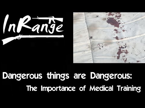 Dangerous Things are Dangerous: The Importance of Medical Training