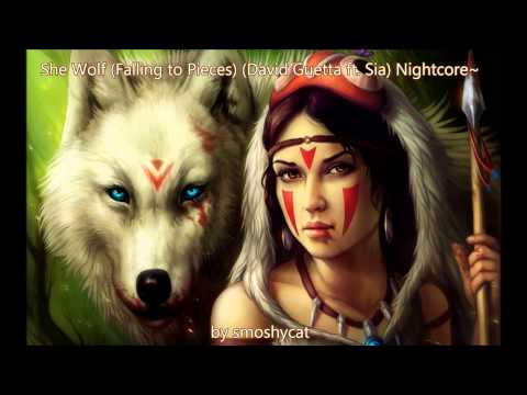 She Wolf (Falling To Pieces) (David Guetta Ft. Sia) Nightcore~