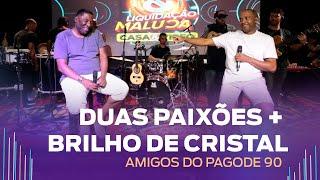 FM O Dia - Duas Paixões / Brilho de Cristal - Amigos do Pagode 90