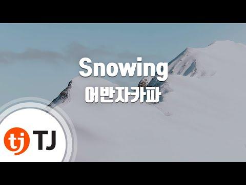 [TJ노래방] Snowing - 어반자카파 (Snowing - Urban Zakapa) / TJ Karaoke