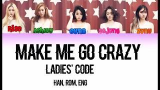Ladies' Code (레이디스 코드) Make Me Go Crazy- Color Coded Lyrics