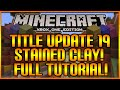 """Minecraft: (Xbox360/PS3) NEW! """"TITLE UPDATE 19"""" STAINED & HARDENED CLAY FULL TUTORIAL [TU19]"""
