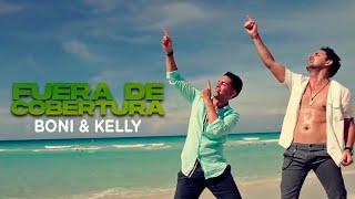 BNK - Fuera de Cobertura - Boni & Kelly - Video HD OFICIAL - NUEVO