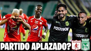 ULTIMA HORA! Atlético Nacional Pide A La Dimayor Aplazar El Partido Contra El América de Cali