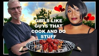 GIRLS LIKE GUYS THAT COOK AND DO STUFF- PITMASTER SAM DOES IT AGAIN