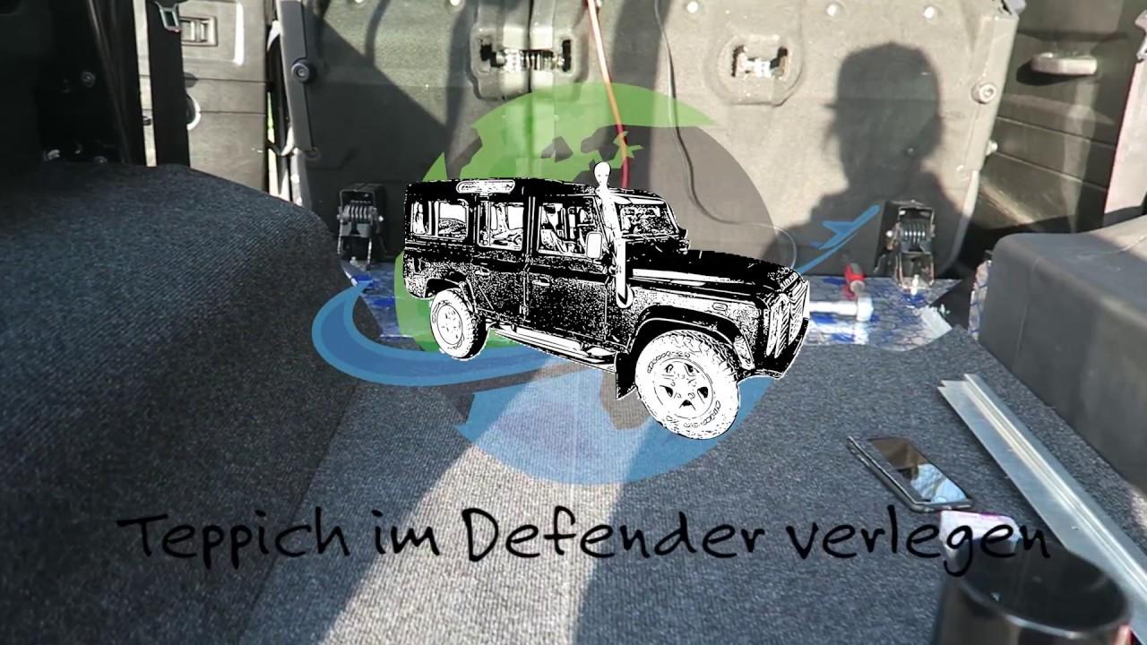 land rover defender teppich verlegen unser adventuremobil 7 defender zum camper youtube. Black Bedroom Furniture Sets. Home Design Ideas