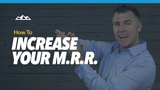 How To Increase Your Monthly Recurring Revenue (MRR) | Dan Martell
