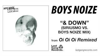 Boys Noize - & Down (Siriusmo vs. Boys Noize Mix)