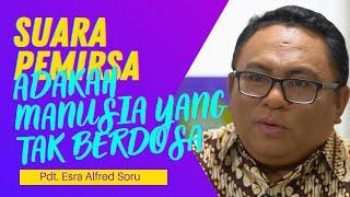 Q & A PDT. ESRA ALFRED SORU : ORANG KUDUS BERARTI TIDAK BERDOSA? #PijarTV