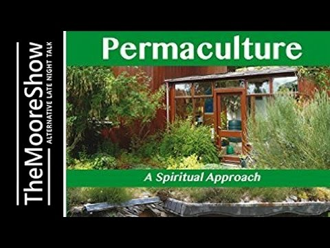 Permaculture: A Spiritual Approach, designing sustainable human settlements