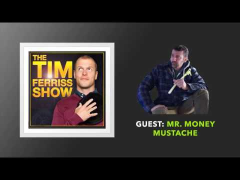 Mr  Money Mustache Interview | The Tim Ferriss Show (Podcast)