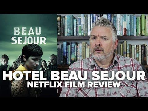 hotel-beau-sejour-netflix-original-series-review---movies-&-munchies