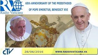 Sixty-fifth anniversary of the priesthood of Pope Emeritus, Benedict XVI - 2016.06.28