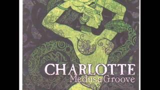 Charlotte   Medusa Groove 0002