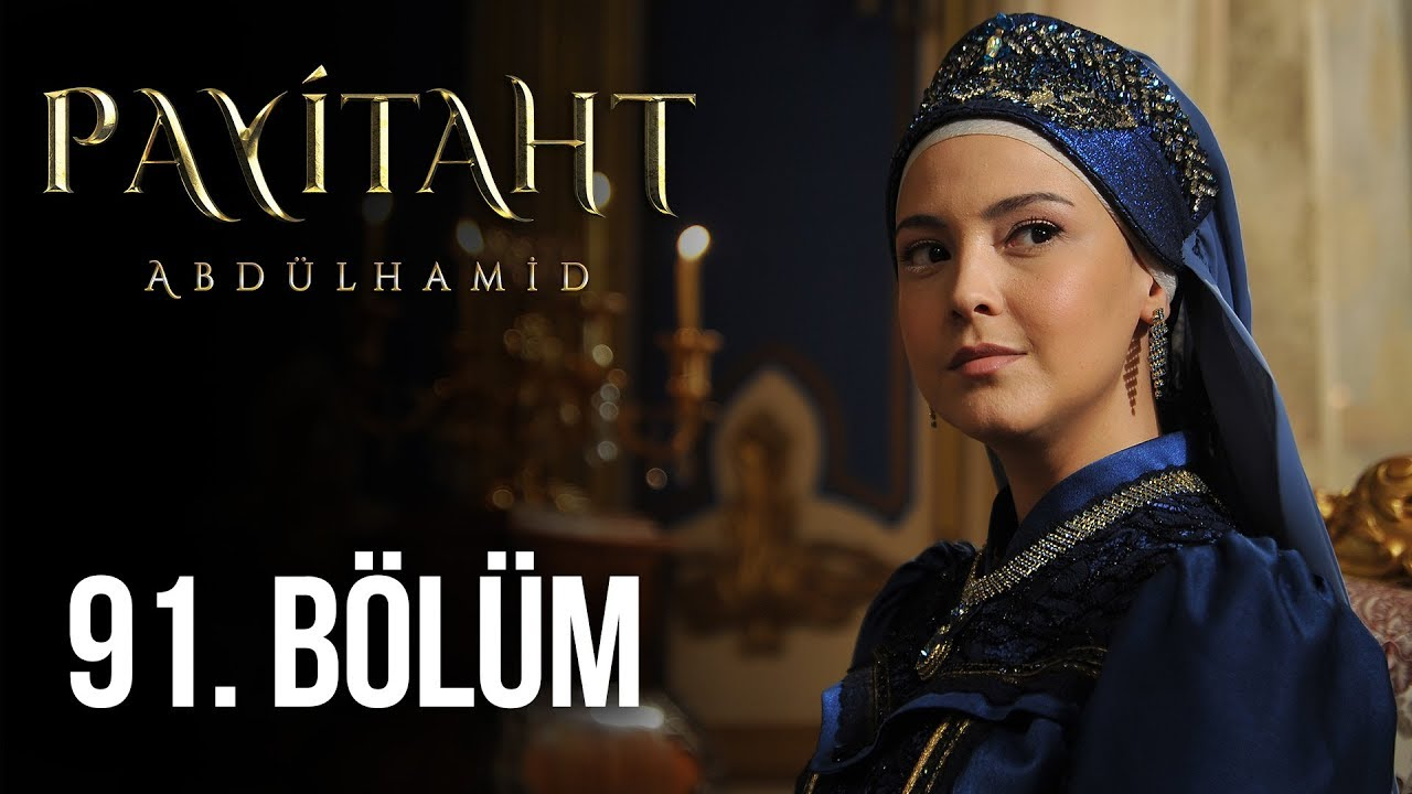 Payitaht Abdülhamid 91. Bölüm izle
