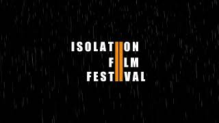 Closed for Submissions | 2021 Isolation Film Festival