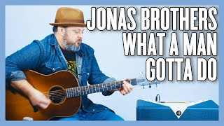 Jonas Brothers What A Man Gotta Do Guitar Lesson + Tutorial
