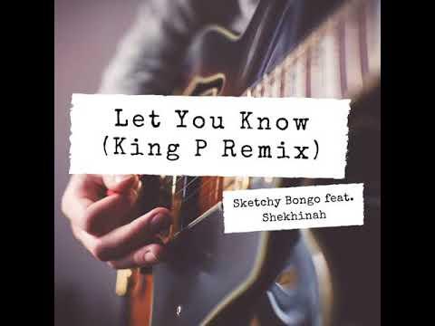 Sketchy Bongo feat  Shekhinah   Let You Know King P Remix