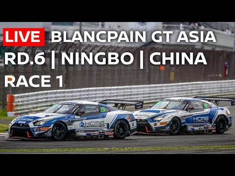 LIVE RACE 1 | Ningbo China | Blancpain GT Series Asia 2018 | English Commentary & Chat