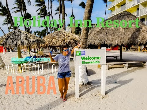 Staying At The Holiday Inn Aruba | Vacation To Aruba | What To Expect