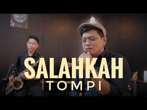 Download Mp3 SALAHKAH - TOMPI ( ALGHUFRON LIVE COVER ) gratis