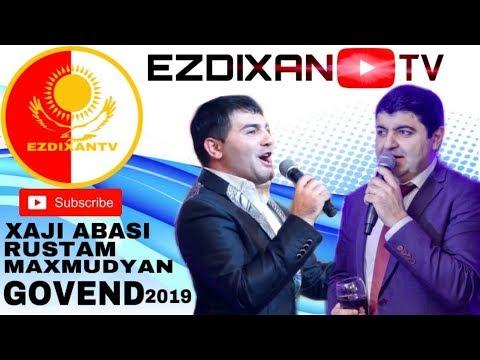 XAJI ABASI RUSTAM MAXMUDYAN GOVEND /2019/ EZDIXANTV