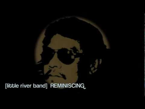 [little river band] Reminiscing (lyrics)