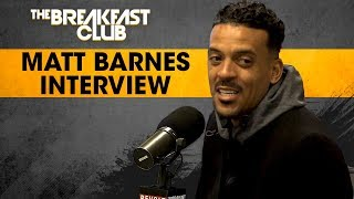 Matt Barnes On The 420 RoundTable And His Career In The NBA