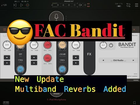 FAC Bandit - New Update - Multiband Reverb - iPad Live
