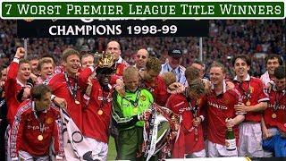 7 Worst Premier League Winning Teams