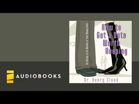 Henry Cloud - How To Get A Date Worth Keeping Audiobook Ch. 1
