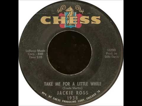 Jackie Ross ...Take me for a little while . 1965.