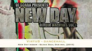 VirtuS - Dancehall (New Day riddim - Scara Soul Dub rec.) [2010]