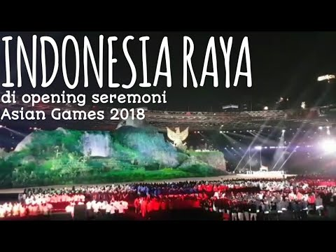 MERDEKA ! INDONESIA RAYA BERKUMANDANG GAGAH DI OPENING CEREMONY ASIAN GAMES 2018.