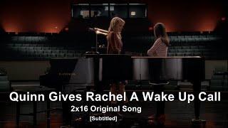 glee quinn gives rachel a wake up call   original song subtitled hd